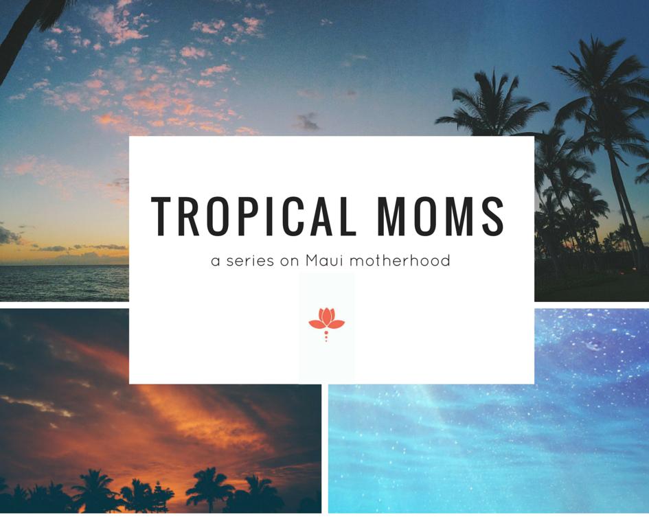 a series on Maui motherhood